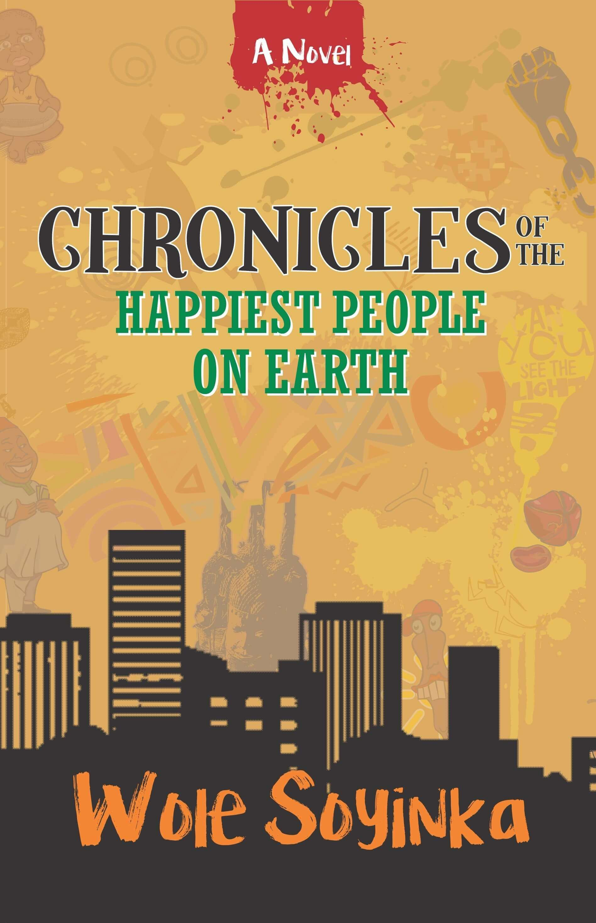 Pre-order Wole Soyinka's Latest Novel: 'Chronicles of the Happiest People on Earth'